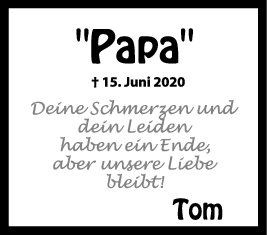 "Trauer ""Papa"" <br><p style=""font-size: 10px; text-align: center;"">20/06/2020</p>"